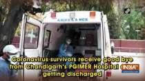 Coronavirus survivors receive good bye from Chandigarh