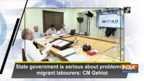 State government is serious about problems of migrant labourers: CM Gehlot