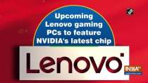 Upcoming Lenovo gaming PCs to feature NVIDIA