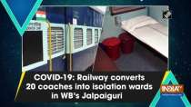 COVID-19: Railway converts 20 coaches into isolation wards in WB