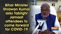Bihar Minister Shrawan Kumar asks Tablighi Jamaat attendees to come forward for COVID-19 test