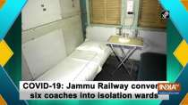 COVID-19: Jammu Railway converts six coaches into isolation wards