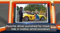 Porsche driver punished for mask-less ride in Indore amid lockdown