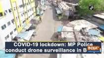 COVID-19 lockdown: MP Police conduct drone surveillance in Bhopal