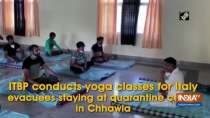 ITBP conducts yoga classes for Italy evacuees staying at quarantine centre in Chhawla