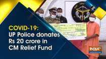 COVID-19: UP Police donates Rs 20 crore in CM Relief Fund