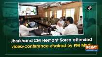 Jharkhand CM Hemant Soren attended video-conference chaired by PM Modi