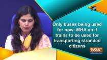 Only buses being used for now: MHA on if trains to be used for transporting stranded citizens
