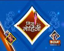 Miss Mohini is here with latest television news and gossip