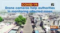 COVID-19: Drone cameras help authorities in monitoring affected zones