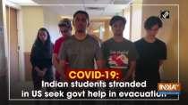 COVID-19: Indian students stranded in US seek govt help in evacuation