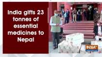 India gifts 23 tonnes of essential medicines to Nepal