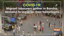 COVID-19: Migrant labourers gather in Bandra, demand to leave for their hometowns