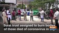 Surat trust assigned to burn bodies of those died of coronavirus in city
