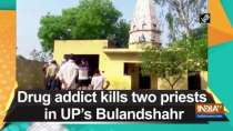 Drug addict kills two priests in UP