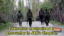2 terrorists neutralised in encounter in J&K