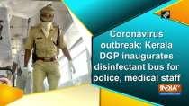 Coronavirus outbreak: Kerala DGP inaugurates disinfectant bus for police, medical staff