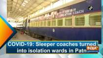 COVID-19: Sleeper coaches turned into isolation wards in Patna