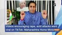Videos encouraging rape, acid attacks went viral on TikTok: Maharashtra Home Minister