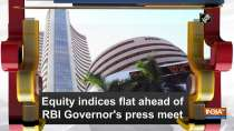 Equity indices flat ahead of RBI Governor