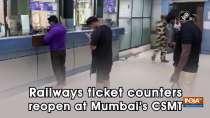 Railways ticket counters reopen at Mumbai