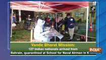 127 Indian nationals arrived from Bahrain, quarantined at School for Naval Airmen in Kochi