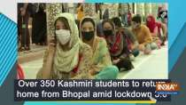 Over 350 Kashmiri students to return home from Bhopal amid lockdown 3.0