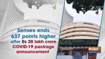 Sensex ends 637 points higher after Rs 20 lakh crore COVID-19 package announcement