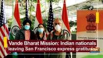 Vande Bharat Mission: Indian nationals leaving San Francisco express gratitude