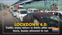 Lockdown 4.0: Traffic woes return in Delhi after autos, taxis, buses allowed to run