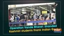 Operation Vande Bharat: Stranded Kashmiri students thank Indian Govt
