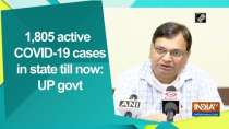 1,805 active COVID-19 cases in state till now: UP govt
