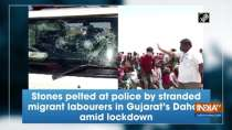 Stones pelted at police by stranded migrant labourers in Gujarat