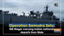 Operation Samudra Setu: INS Magar carrying Indian nationals departs from Male