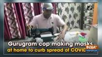 Gurugram cop making masks at home to curb spread of COVID-19
