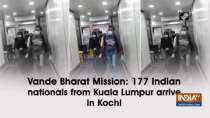 Vande Bharat Mission: 177 Indian nationals from Kuala Lumpur arrive in Kochi