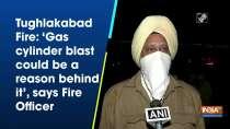 Tughlakabad Fire: