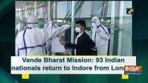 Vande Bharat Mission: 93 Indian nationals return to Indore from London