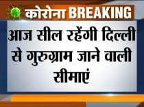 Gurugram-Delhi border sealed amid Coronavirus