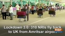 Lockdown 3.0: 310 NRIs fly back to UK from Amritsar airport