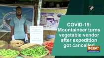 COVID-19: Mountaineer turns vegetable vendor after expedition got cancelled
