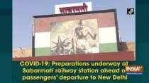 COVID-19: Preparations underway at Sabarmati railway station