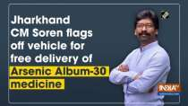 Jharkhand CM Soren flags off vehicle for free delivery of Arsenic Album-30 medicine