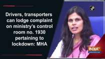 Drivers, transporters can lodge complaint on ministry