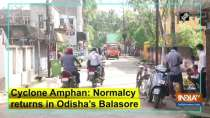Cyclone Amphan: Normalcy returns in Odisha