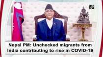 Nepal PM: Unchecked migrants from India contributing to rise in COVID-19 cases