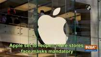 Apple set to reopen more stores, face masks mandatory