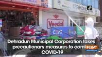 Dehradun Municipal Corporation takes precautionary measures to combat COVID-19