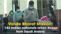 Vande Bharat Mission: 143 Indian nationals return Kochi from Saudi Arabia