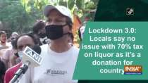 Lockdown 3.0: Locals say no issue with 70% tax on liquor as it